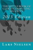 The Little Book of Cloud Computing Security, 2013 Edition