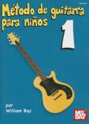 Metodo de Guitarra Para Ninos 1 [Spanish]