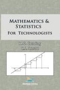 Mathematics and Statistics for Technologists