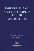 Industrial and Specialty Papers, Volume 3, Applications