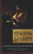 Shadow & Light  : Literature and the Life of Faith