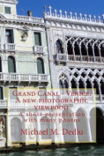 Grand Canal - Venice. a New Photographic Viewpoint