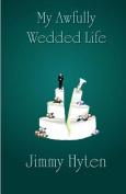 My Awfully Wedded Life