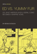 Ed vs. Yummy Fur