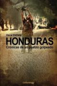 Honduras, Cronicas de Un Pueblo Golpeado [Spanish]