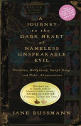A Journey to the Dark Heart of Nameless Unspeakable Evil