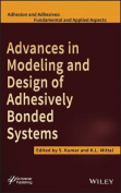 Advances in Modeling and Design of Adhesively Bonded Systems (Adhesion and Adhesives