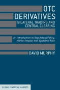 OTC Derivatives, Bilateral Trading and Central Clearing