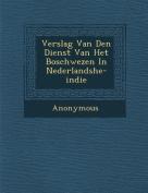 Verslag Van Den Dienst Van Het Boschwezen in Nederlandshe-Indie [DUT]