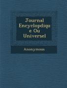 Journal Encyclop Dique Ou Universel [FRE]