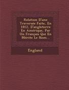 Relation D'Une Traversee Faite, En 1812, D'Angleterre En Amerique, Par Un Francais Qui En Merite Le Nom... [FRE]