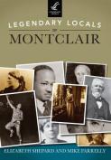Legendary Locals of Montclair