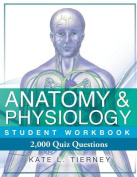 Anatomy & Physiology Student Workbook  : 2,000 Puzzles & Quizzes
