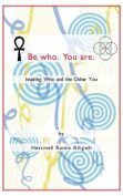 Be Who. You are.