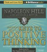 Napoleon Hill's Keys to Positive Thinking [Audio]