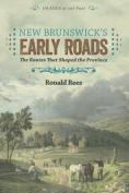 New Brunswick's Early Roads