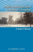 Public Housing Resident to Seminary President