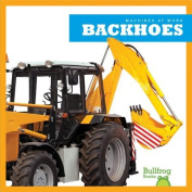 Backhoes (Machines at Work)