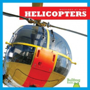 Helicopters (Machines at Work)