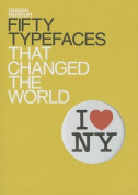 Fifty Typefaces That Changed the World
