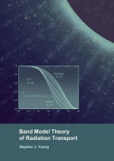 Band Model Theory of Radiation Transport