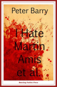 I Hate Martin Amis Et Al