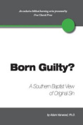 Born Guilty? a Southern Baptist View of Original Sin