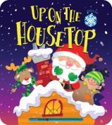 Up on the Housetop! [Board Book]