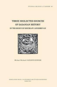 Three Neglected Sources of Sasanian History in the Reign of Khusraw Anushirvan