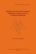 Mythes, Croyances Populaires Et Symbolique Animale Dans La Litterature Persane  [FRE]
