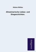 Altweimarische Liebes- Und Ehegeschichten. [GER]