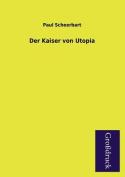 Der Kaiser Von Utopia [GER]