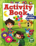 Activity Book: Maths Age 5+