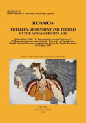 Kosmos: Jewellery, Adornment and Textiles in the Bronze Age Aegean
