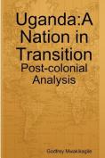 Uganda: A Nation in Transition