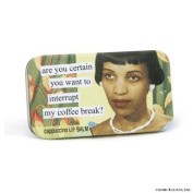 are you certain you want to interrupt my coffee break. cappuccino Lip Balm by anne taintor