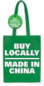 BUY LOCALLY - Made in China Shopping Bag