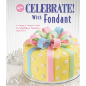 Celebrate! With Fondant-