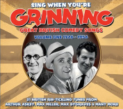 Sing When You're Grinning - Great British Comedy Songs, Vol. 1