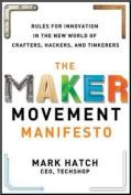 The Maker Movement Manifesto