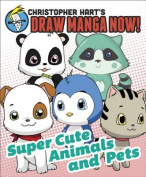 Christopher Hart's Draw Manga Now!