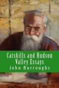 Catskills and Hudson Valley Essays