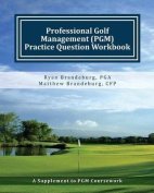 Professional Golf Management (Pgm) Practice Question Workbook
