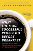 What The Most Successful People Do Before BreakfastAchieve Moreat Work And At Home