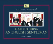 Tottering-by-Gently Lord Tottering