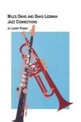 Miles Davis and David Liebman, Jazz Connections