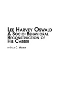 Lee Harvey Oswald - A Socio-Behavioral Reconstruction of His Career