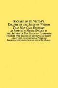 "Richard of St. Victor's ""Treatise of the Study of Wisdom That Men Call Benjamin"" As Adapted in Middle English by the Author of ""The Cloud of Unknowing"" Together with ""Treatise on Discretion of Spirits"" and ""Epistle on Discretion of Stirrings"""