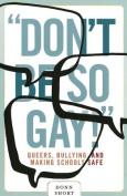 Don't Be So Gay!