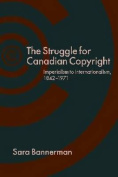 The Struggle for Canadian Copyright